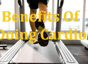 Benefits Of Doing Cardio